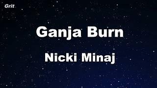 Ganja Burn - Nicki Minaj Karaoke 【No Guide Melody】 Instrumental