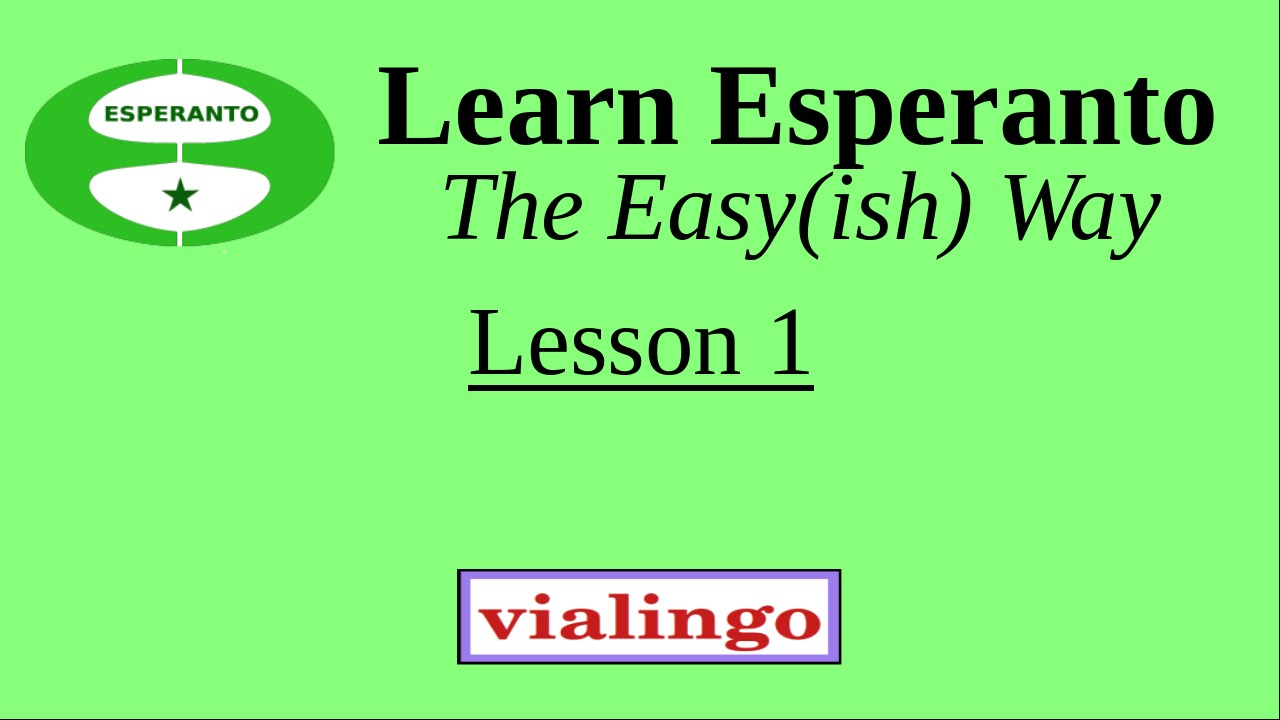 Learn Esperanto The Easy(ish) Way, Lesson 1 - YouTube