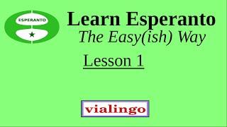 Learn Esperanto The Easy(ish) Way, Lesson 1