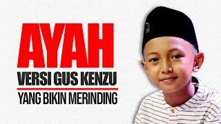 New Ayah Versi Gus Kenzu SYUBBANUL MUSLIMIN HD.mp3