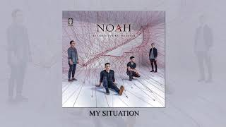 Noah - My Situation