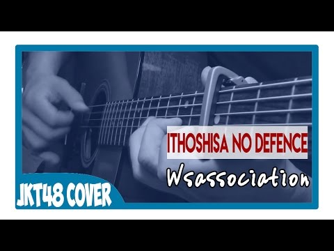 JKT48 - Itoshisa No Defence (Cover By Wsassociation) Acoustic