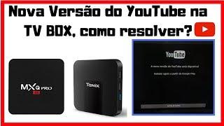 NOVA ATUALIZAÇÃO do YouTube na Tv Box - Problema Resolvido!