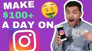 How To Make $100 a Day On INSTAGRAM [WORKING 2019] With a SMALL INSTAGRAM Account.