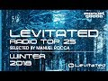 Levitated Radio Top 25 - Winter 2018 [OUT NOW]