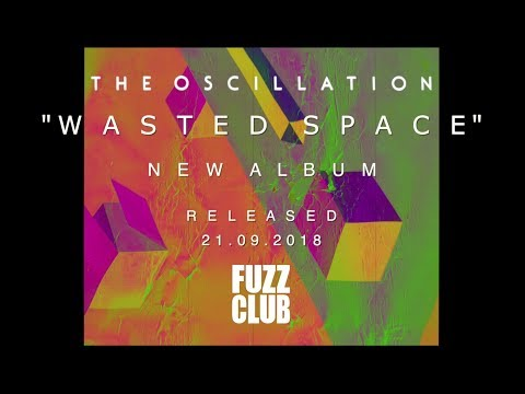 The Oscillation - Wasted Space Teaser no 1