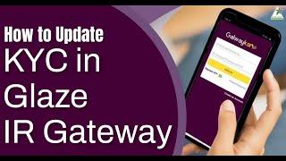 Know How to Update KYC in Glaze IR Gateway | Glaze Trading India Pvt Ltd