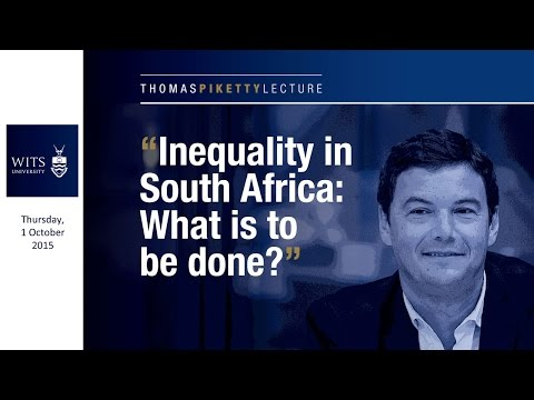 Thomas Piketty - Inequality in South Africa: What is to be done?