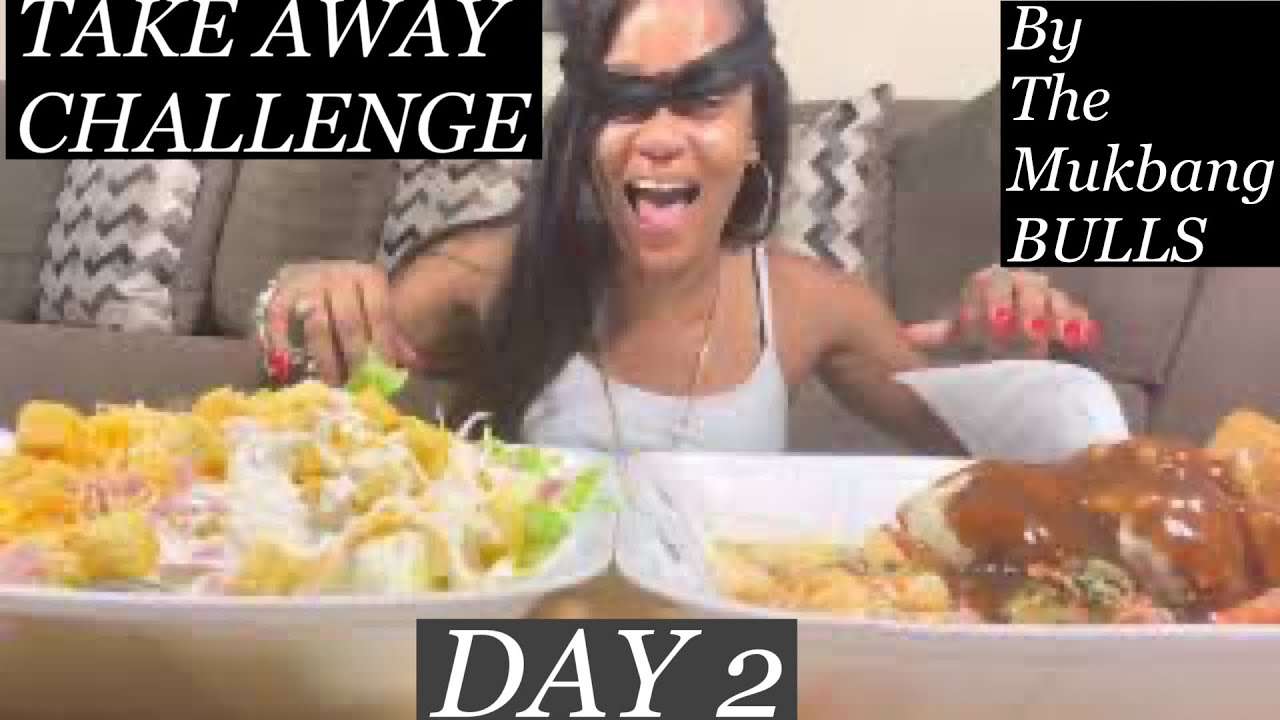 THE TAKE AWAY CHALLENGE DAY 2 CREATED BY THE MUKBANG B.U.L.L.S ..  BOOM BOOM BOOM