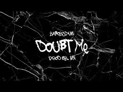 YaBoyJDub - Doubt Me (Prod By. IVN) [AUDIO]