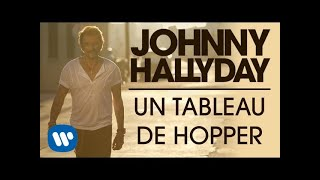 Johnny Hallyday - Un Tableau de Hopper [Audio Officiel]