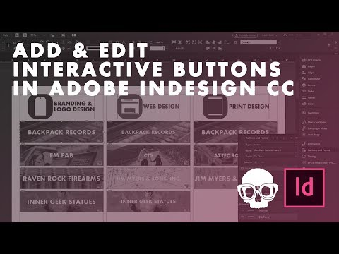 Inner Geek Tutorial Adobe InDesign CC 2017 Add and Edit Interactive Buttons