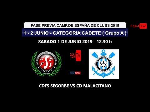 PREVIA CAMP.ESPAÑA  CADETE  GRUPO A - CDFS SEGORBE VS CD MALACITANO 12.30