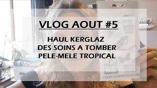 VLOG AOUT #5 : Haul Kerglaz , Pele-Mele Tropical et des soins que j'adore!!