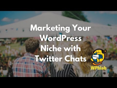 WPBlab EP75 – Marketing Your WordPress Niche with Twitter Chats
