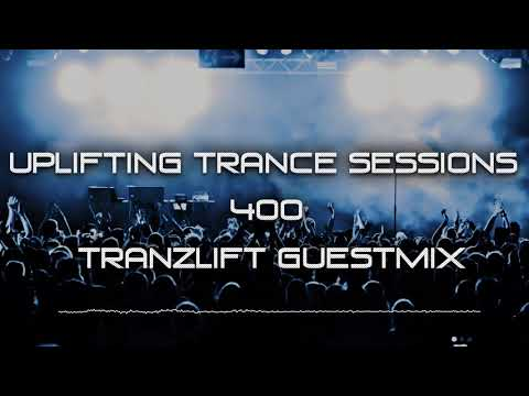 Uplifting Trance Sessions EP. 400 - tranzLift Guestmix