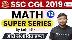 3:30 PM - SSC CGL 2019 (Tier-I) | Maths Super Series by Sahil Sir | Day-12