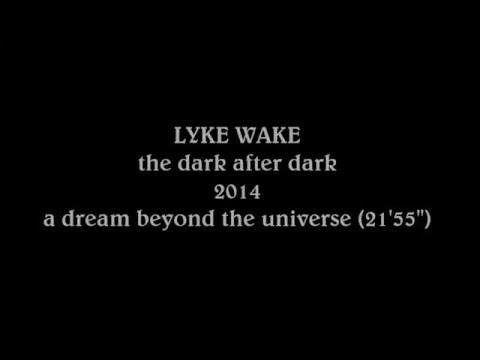 LYKE WAKE - A Dream Beyond The Universe - 2014
