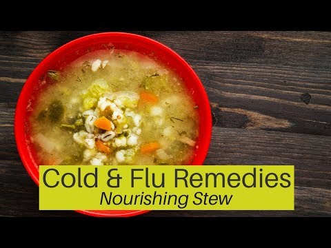 Herbal Remedies for Cold and Flu - How to Boost the Immune System with a Nourishing Stew