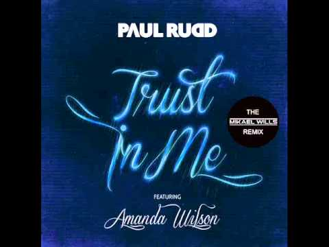 Paul Rudd ft Amanda Wilson - Trust In Me (Exclusive Mikael W