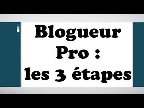 Devenir blogueur pro: les 3 étapes