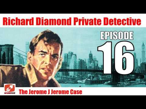 Richard Diamond Private Detective - 16 - The Jerome J Jerome Case