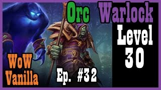 Test of Lore: Org to Stonetalon to Ashenvale to UC Ep. #32 [Vanilla / Classic World of Warcraft]