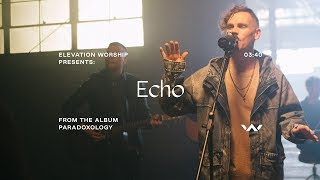 Echo (Paradoxology) Official Music Video Elevation Worship