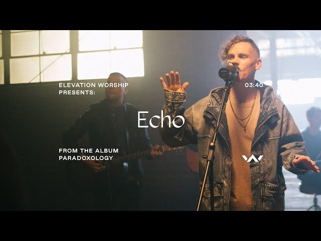 Echo (Paradoxology) | Official Music Video | Elevation Worship
