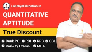 Quantitative Aptitude - True Discount- Basic concept-lakshya education- math