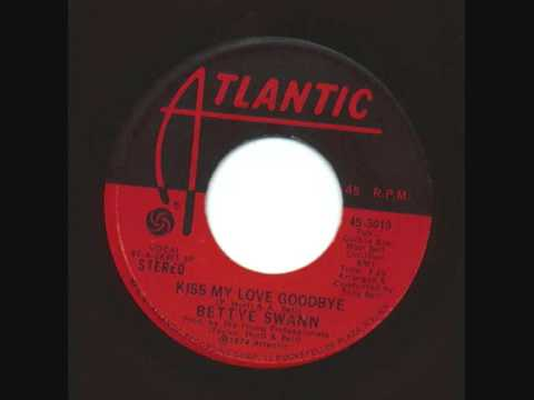 Bettye Swann Kiss My Love Goodbye