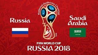 Russia vs. Saudi Arabia National Anthems (World Cup 2018)
