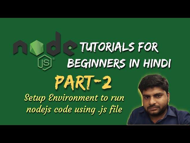 Node.js Tutorials for beginners in hindi | Setup Environment to run node js code | Part-2