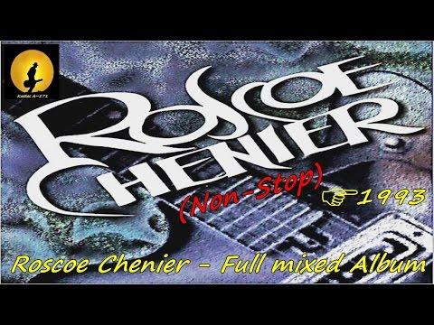 Roscoe Chenier - Non-Stop Full Album Roscoe Chenier [Mixed] (Kostas A~171)