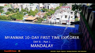 MANDALAY - MYANMAR - IS IT WORTH VISITING? - PANORAMIC VIEWS - HOTEL YADANARBON