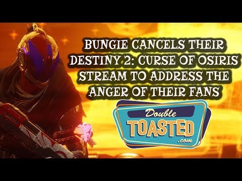 DESTINY 2 DLC STREAM CANCELLED BY BUNGIE TO ADDRESS FAN ANGER - Double Toasted