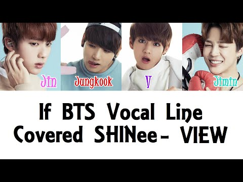 If BTS Vocal Line Covered SHINee - VIEW
