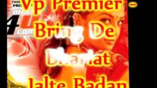 Vp Premier - Jalte Badan - Bring De Bhariat
