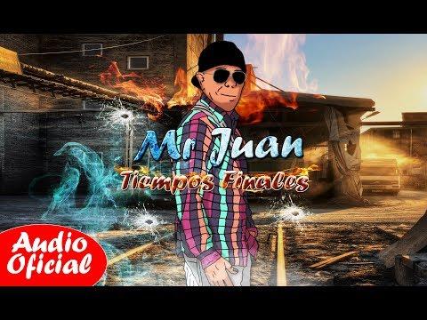 Mr Juan - Tiempos Finales (Audio Oficial)