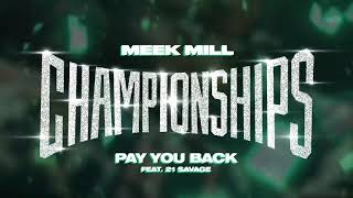 Meek Mill - Pay You Back feat. 21 Savage [ Audio]
