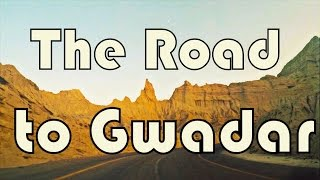 The Road to Gwadar - a timelapse.