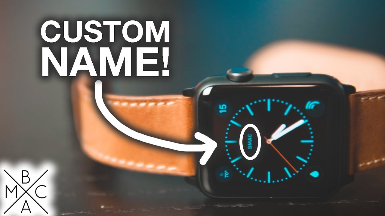 How To Add Your Name To Your Apple Watch Youtube