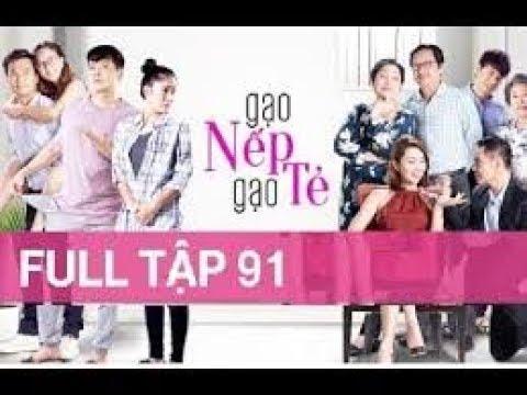 🔴XEM:GẠO NẾP GẠO TẺ - Tập 91 - FULL | Phim Gia Đình Việt 2018