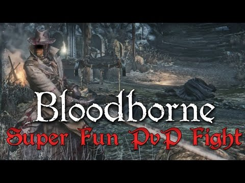 Bloodborne: My Most Fun PvP Fight Ever