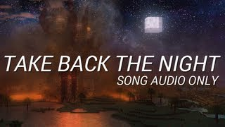 Repeat youtube video Take Back the Night - Song Audio Only (No Foley Breaks)