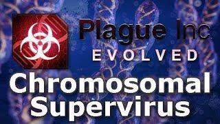 Plague Inc: Custom Scenarios - Chromosomal Supervirus