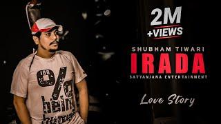 IRADA | SHUBHAM TIWARI | SATYANJANA ENTERTAINMENT | 2019 |