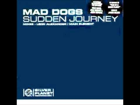 Mad Dogs - Sudden Journey (Main Element Remix)