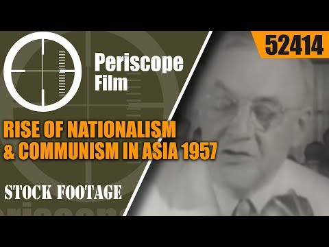 RISE OF NATIONALISM & COMMUNISM IN ASIA 1957 EDUCATIONAL FILM 52414