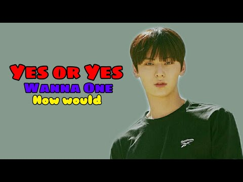 How would Wanna One sing Twice Yes or Yes